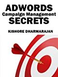 Adwords Campaign Management Secrets (Google Adwords 2)