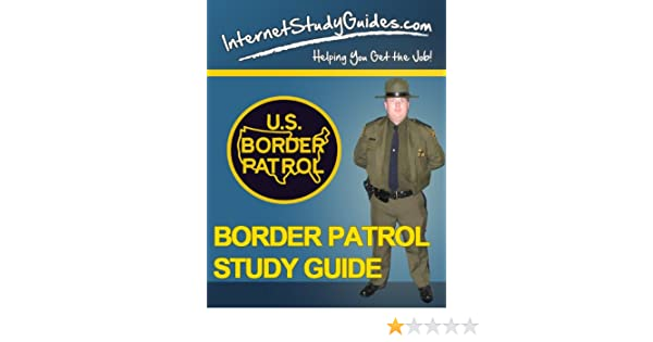 Amazon com: BORDER PATROL EXAM STUDY GUIDE eBook: Internet Training