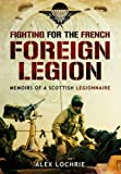 Fighting for the French Foreign Legion: Memoirs of