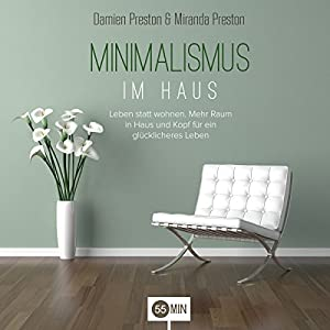 Minimalismus im haus minimalism at home audiobook for Minimalismus im haus