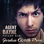 Agent Bayne: PsyCop, Book 9 | Jordan Castillo Price