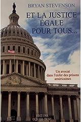 Et la justice égale pour tous. : Un avocat dans l'enfer des prisons américaines Paperback