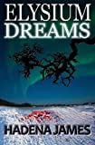 Elysium Dreams, Hadena James, 1490911480