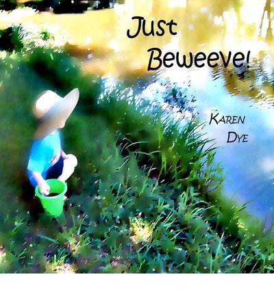 Download [ { JUST BEWEEVE!: .....THROUGH THE EYES OF A CHILD! } ] by Dye, Karen (AUTHOR) Nov-22-2011 [ Paperback ] pdf epub