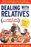 img - for Dealing With Relatives (...even if you can't stand them) : Bringing Out the Best in Families at Their Worst book / textbook / text book
