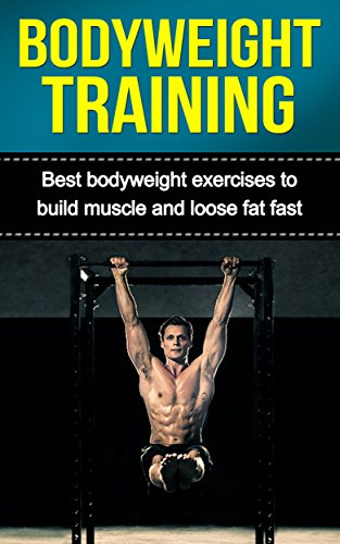 Bodyweight Training Exercises Bodybuilding Strength ebook