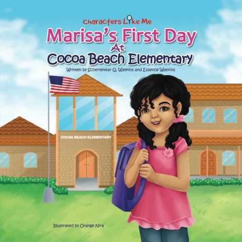 Characters Like Me- Marisa's First Day At Cocoa Beach Elementary PDF