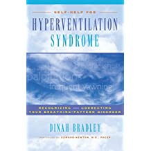 Self-Help for Hyperventilation Syndrome: Recognizing and Correcting Your Breathing Pattern Disorder