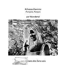 #chassealhomme: Française, Français (French Edition)