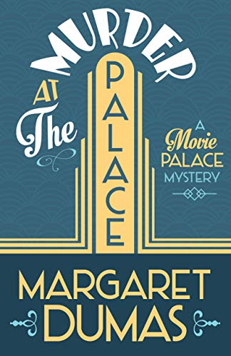 Murder at the Palace (A Movie Palace Mystery Book 1)