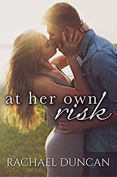 At Her Own Risk by [Duncan, Rachael]