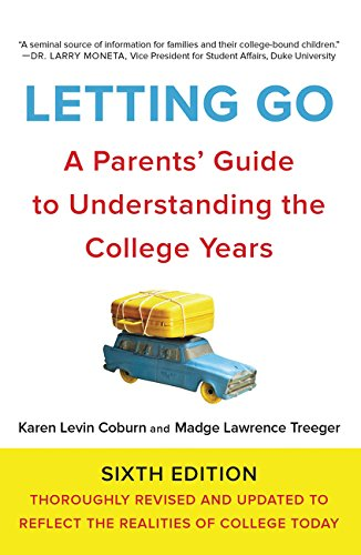 Letting Go, Sixth Edition: A Parents' Guide to Understanding the College Years