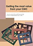 Getting the most value from your CMC