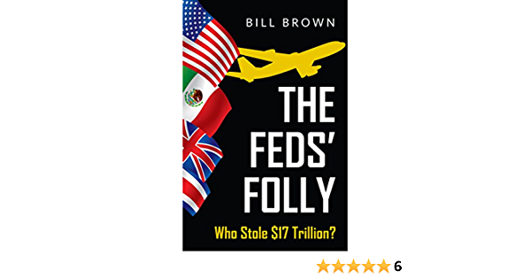 Download The Feds Folly Who Stole 17 Trillion The Jones Series Volume 2 By Bill Brown