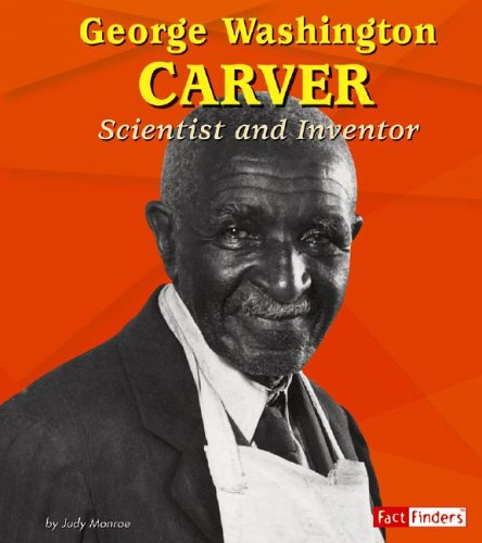Read Online George Washington Carver: Scientist and Inventor (Fact Finders Biographies: Great African Americans) PDF