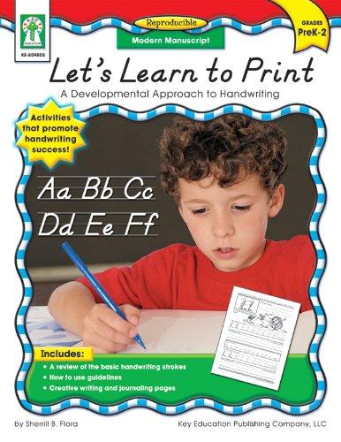 Let's Learn to Print: Modern Manuscript, Grades PK - 2: A Developmental Approach to -