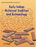 Image of Early Indian Historical Tradition and Archaeology: Puranic Kingdoms and Dynasties with Genealogies , Relative Chronology and Date of Mahabharata War (Reconstructing Indian History and Culture)