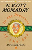 In the Presence of the Sun, N. Scott Momaday, 0312098308