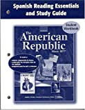 img - for The American Republic Since 1877, Spanish Reading Essentials and Study Guide, Student Edition (U.S. HISTORY - THE MODERN ERA) (Spanish Edition) book / textbook / text book