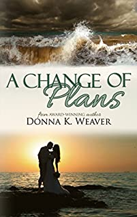A Change Of Plans by Donna K. Weaver ebook deal