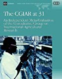 The CGIAR at 31 : An Independent Meta-Evaluation of the Consultative Group on International Agricultural Research, Lele, Uma J., 0821356453