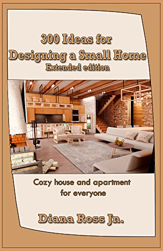 Cheap  300 Ideas for Designing a Small Home (Extended edition): Cozy house and..