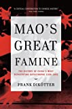 Mao's Great Famine: The History of China's Most Devastating Catastrophe, 1958-1962, Frank Dikötter, 0802779239