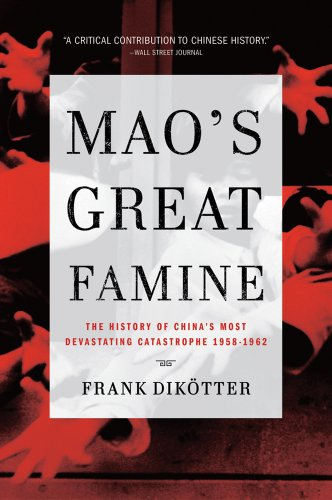 (Mao's Great Famine: The History of China's Most Devastating Catastrophe,)