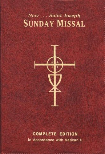 New St. Joseph Sunday Missal : The Complete Masses for Sundays, Holydays, and the Easter Triduum ; Mass Themes and Biblical Commentaries By John C. Kersten