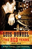 img - for Luis Bu uel: The Red Years, 1929 1939 (Wisconsin Film Studies) book / textbook / text book