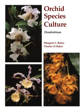 Orchid Species Culture: Dendrobium (Orchard Species Culture) (Dendrobium Orchid Care)