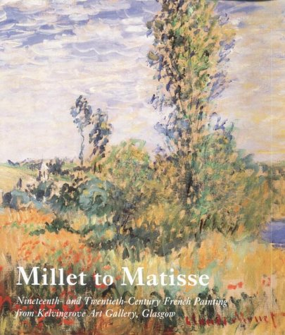 20th Century French Art - Millet to Matisse: Nineteenth and Twentieth-Century French Paintings from Kelvingrove Art Gallery, Glasgow