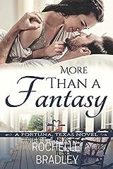 More Than a Fantasy (A Fortuna, Texas Novel) Paperback