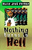 Nothing Burns in Hell, Philip José Farmer, 0312864701