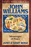 John Williams: Messenger of Peace (Christian Heroes: Then & Now)
