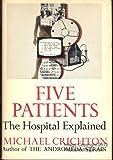Five Patients: The Hospital Explained