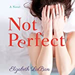 Not Perfect: A Novel | Elizabeth LaBan