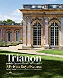 img - for Trianon and the Queen's Hamlet at Versailles: Jacques Moulin with contributions by Yves Carlier; Photography by Francis Hammond book / textbook / text book