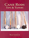 Cane Rods, Ray Gould, 1571883088