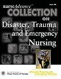 NurseAdvance Collection on Disaster, Trauma, and Emergency Nursing, Sigma Theta Tau International Staff, 1930538340