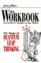 The Workbook : The Magic of Quantum Leap Thinking
