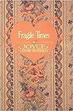Fragile Times, Joyce Landorf Heatherley, 0929488237