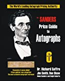 img - for The Sanders Price Guide to Autographs: The World's Leading Autograph Pricing Authority, Sixth Edition book / textbook / text book