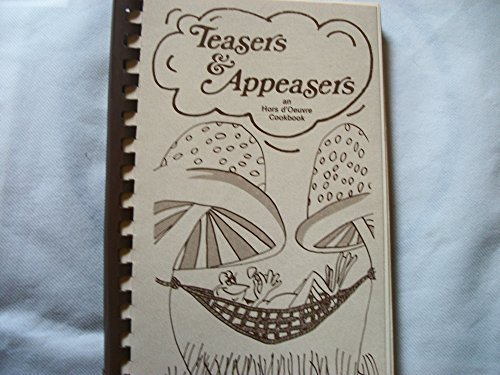 Teasers and appeasers: An hors d