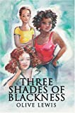 Three Shades of Blackness, Olive Lewis, 0595663117