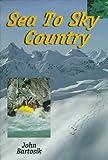 Sea to Sky Country, John Bartosik, 1550171658
