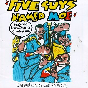 Five Guys Named Moe (1990 Original London Cast)
