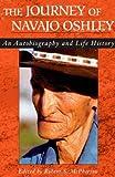 The Journey of Navajo Oshley, Robert McPherson, 087421291X