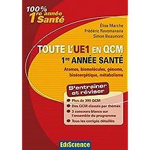 Toute l'UE1 en QCM, 1re année Santé : Chimie générale, Chimie organique, Biochimie, Biologie moléculaire (3 - Toute l'UE en QCM) (French Edition)