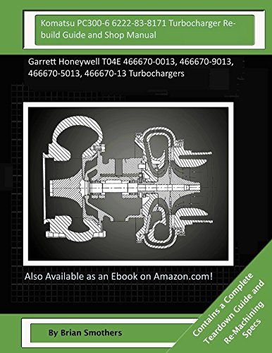 komatsu-pc300-6-6222-83-8171-turbocharger-rebuild-guide-and-shop-manual-garrett-honeywell-t04e-46667